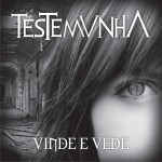 Testemunha – Vinde e Vede (2012) –  Producer and vocal participation in music: Unnamed and backing vocals on all tracks