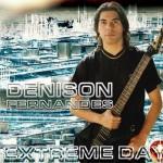 Denison Fernandes - Extreme Day (2005) Participação nas músicas: Believe in your Mind e Victims of Desire